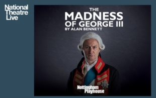 NT LIVE : The Madness Of King George III