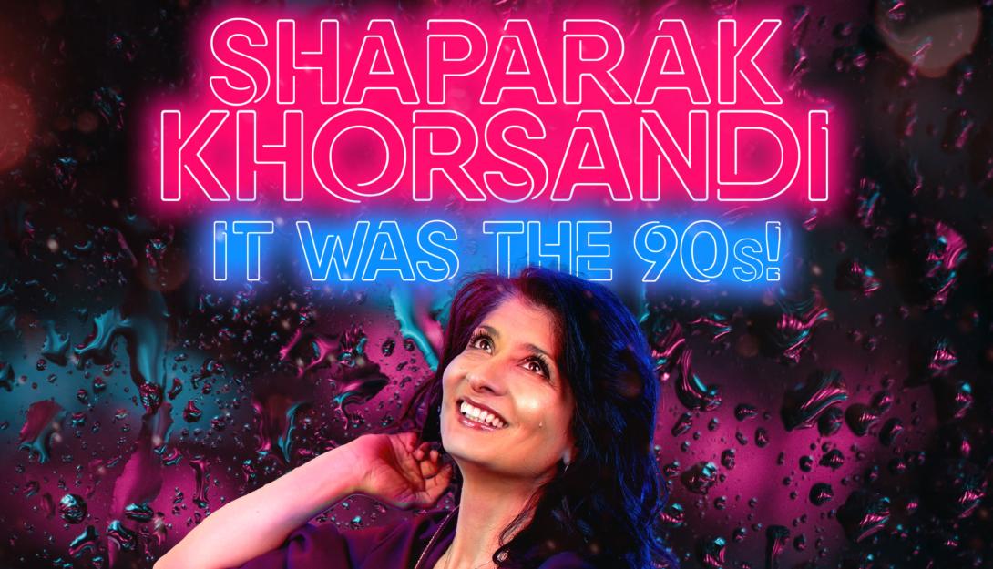 Shaparak Khorsandi :  IT WAS THE 90s! 2